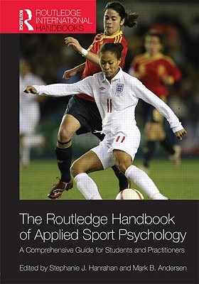 Routledge Handbook of Applied Sport Psychology By Hanrahan, Stephanie