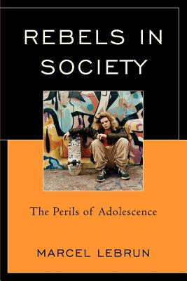 Rebels in Society By Lebrun, Marcel